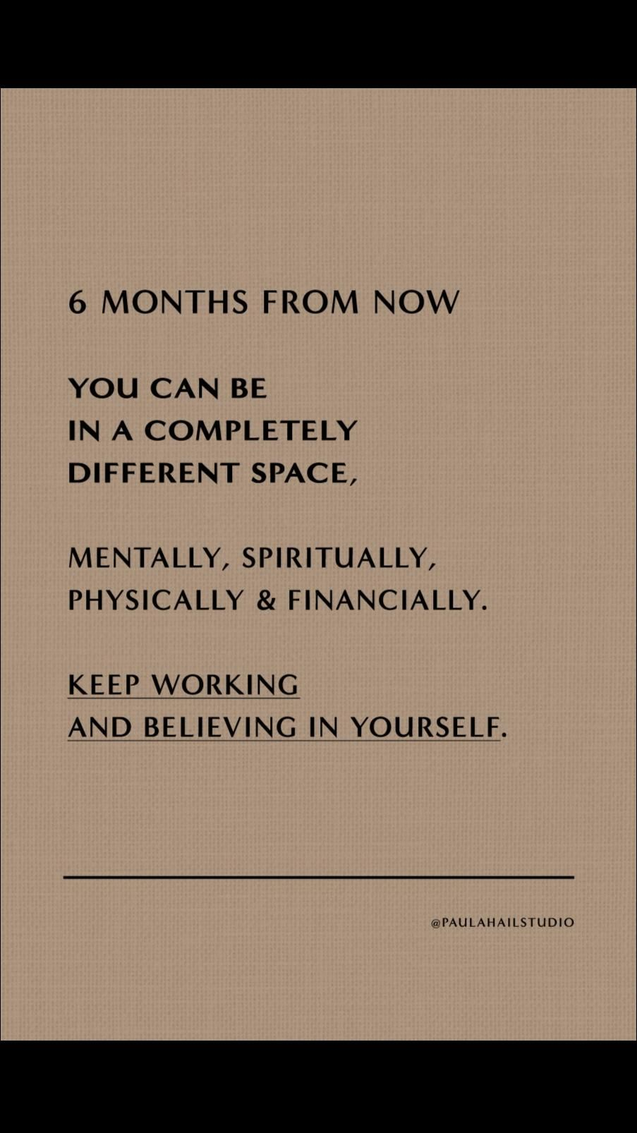 Pin it ⊶ 6 months from now you can be in a different space ⊶ Inspirational quotes & affirmations
