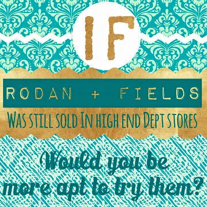 Answer honestly, if you will......if Rodan+Fields products