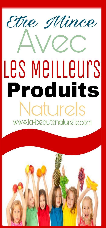 Etre mince avec les meilleurs produits naturels   Perdre