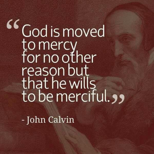 Christian Quotes John Calvin Quotes God's Mercy Reformed New Gods Mercy Quotes