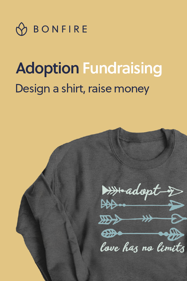 Offset the cost of adoption by starting a t-shirt fundraiser on Bonfire.  Use one of our free adoption design templates to create a shirt, ...
