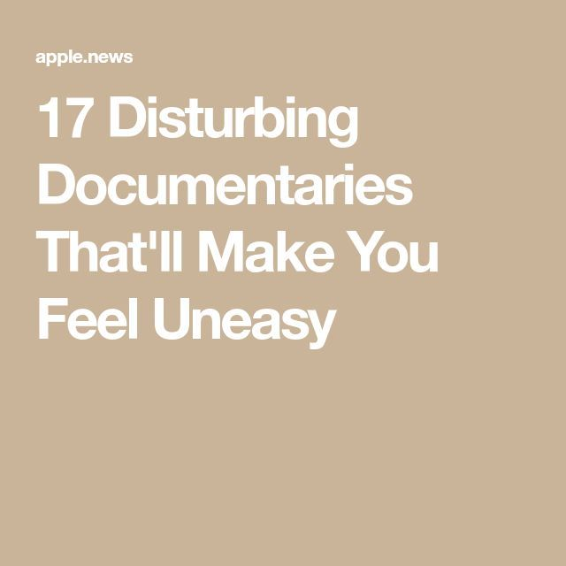 Photo of 17 Disturbing Documentaries That'll Make You Feel Uneasy — BuzzFeed