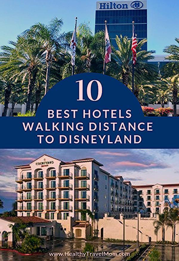 Photo of 10 Best Hotels Walking Distance to Disneyland – Healthy Travel Mom