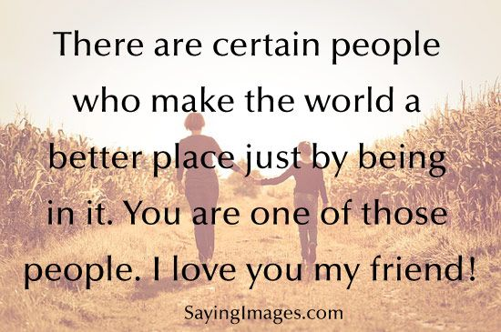 I Love You Friend Quotes Best Famous Quotes about Life, Love, Happiness & Friendship  I Love You Friend Quotes