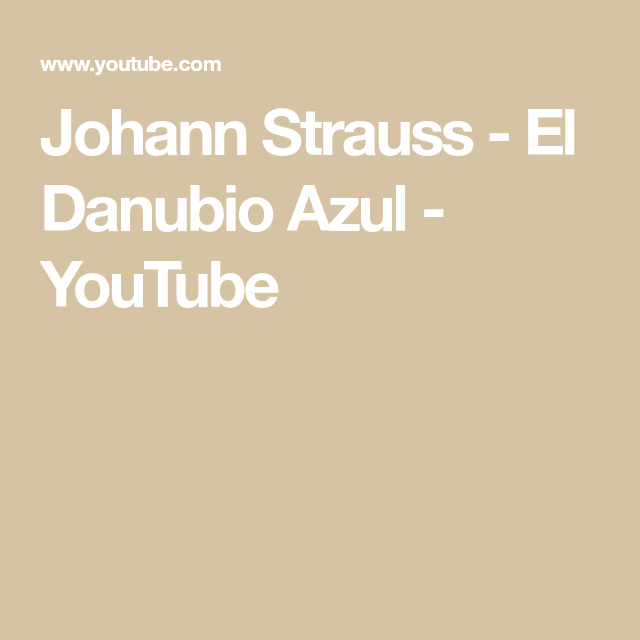 Johann Strauss El Danubio Azul Youtube Home Decor Decals Youtube Home Decor
