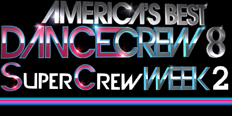 ABDC Season 8 Super Cr3w Week 2 HD | America's best dance