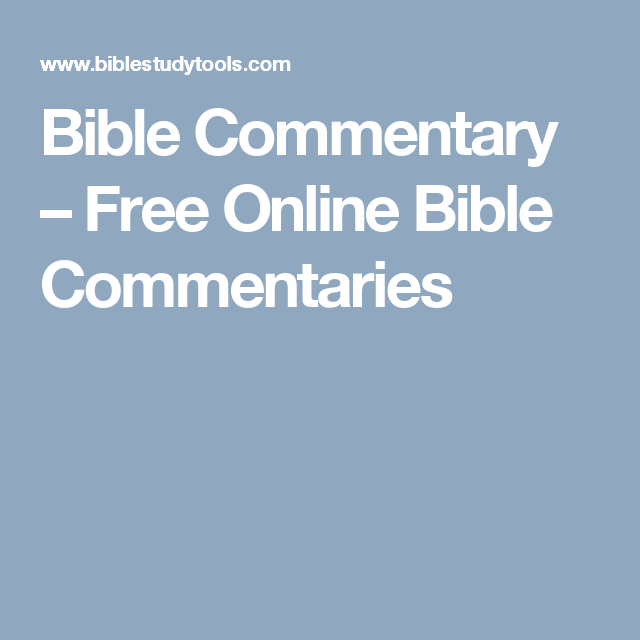 Bible Commentary – Free Online Bible Commentaries | Bible