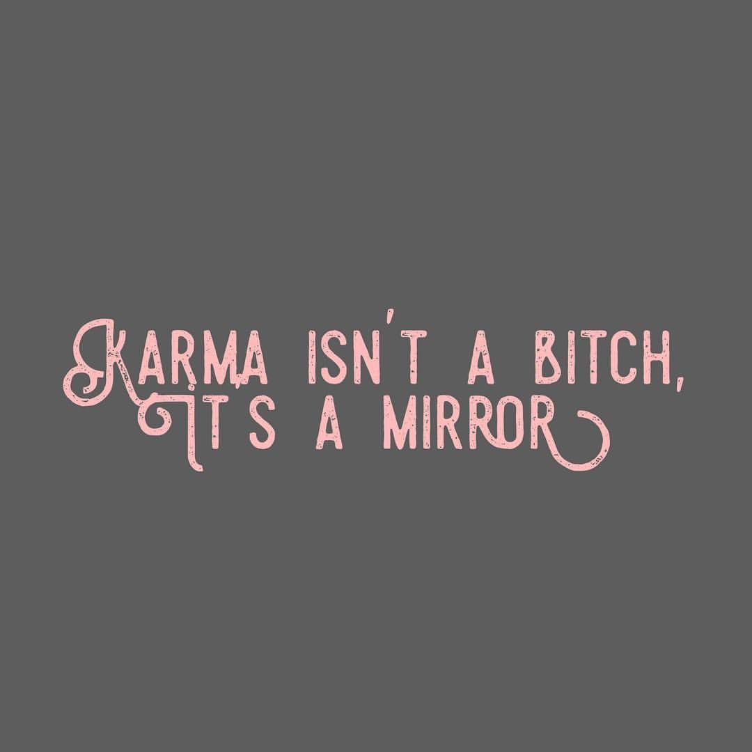 Karma Quotes True Words Karma Dountoothers Whatgoesaroundcomesaround Quoteoftheday Lettheuniversedoitsthing Karma Quotes Ignore Me Quotes Mirror Quotes