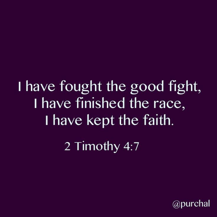 I have fought a good fight, I have finished my course, I ...