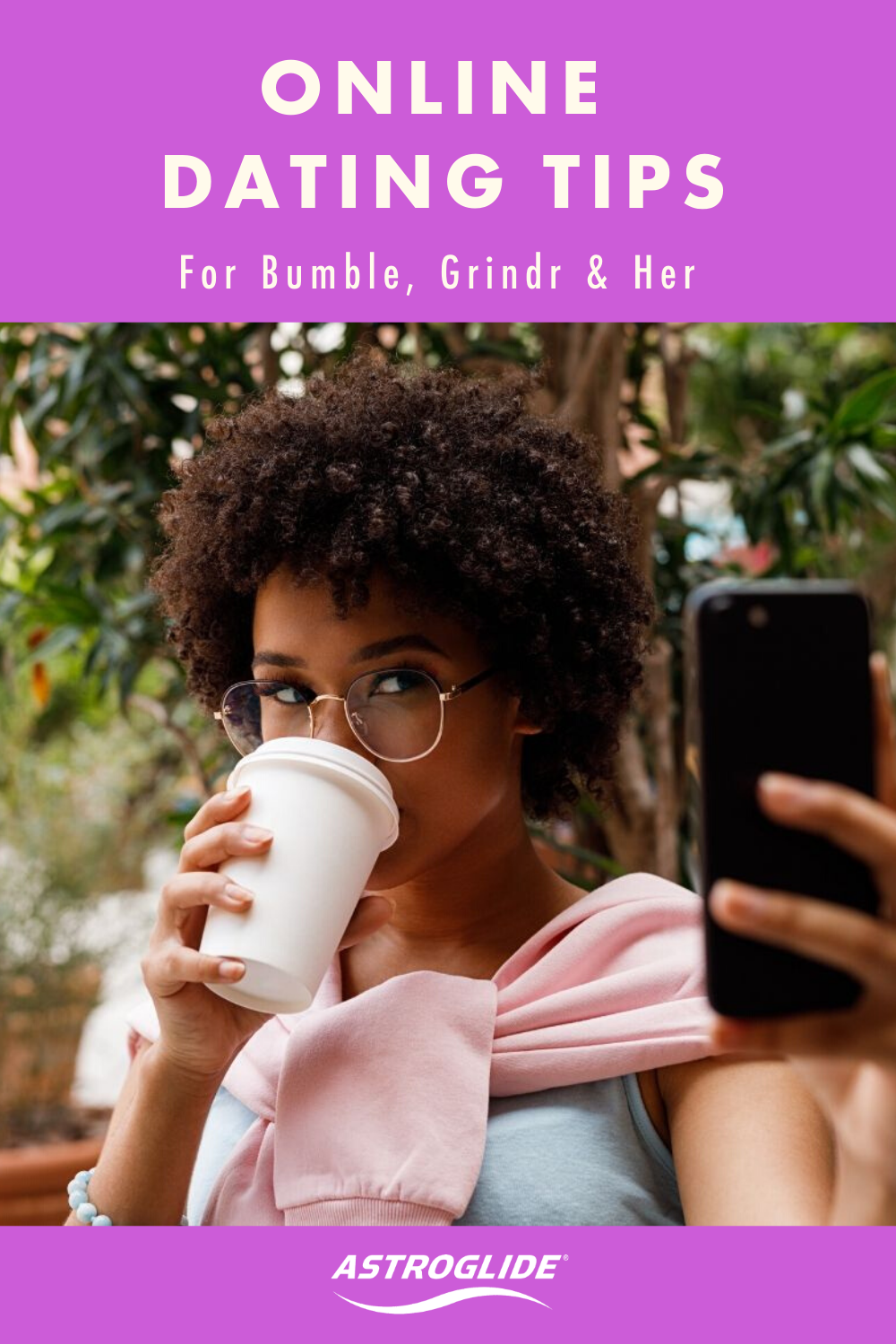 Online Dating Tips for Bumble, Grindr & Her in 2020