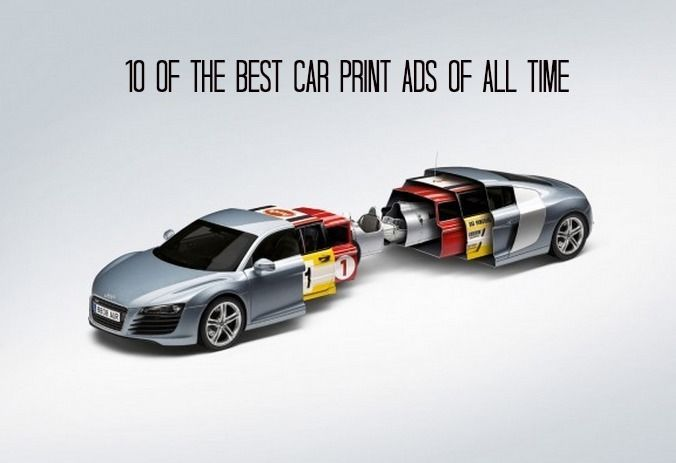 10 of the best car print ads of all time - Cars Pictures To Print