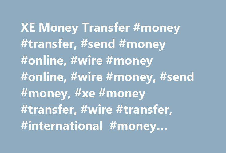XE Money Transfer #money #transfer, #send #money #online, #wire ...