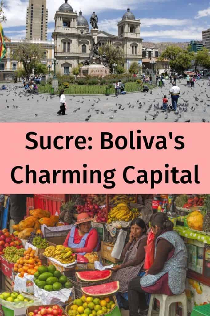 The Charming Bolivian Capital Of Sucre Latin America Travel South America Travel Bolivian