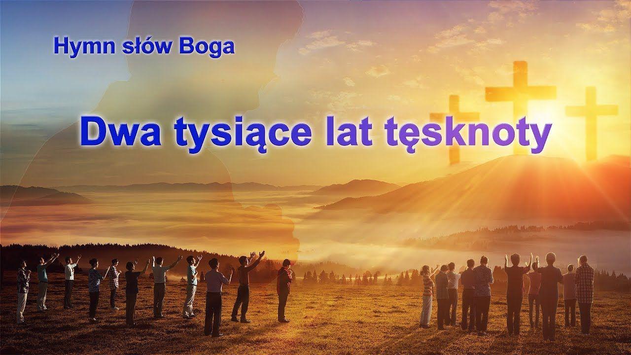 Hymn Slow Boga Dwa Tysiace Lat Tesknoty Pan Jezus Powrocil