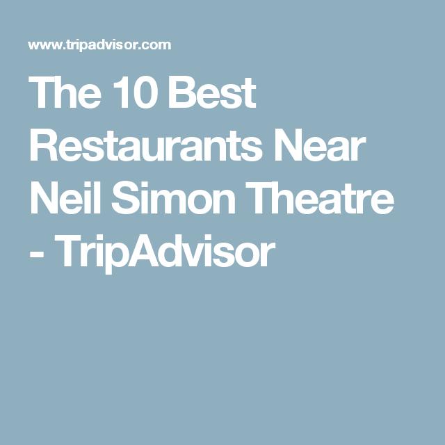 The 10 Best Restaurants Near Neil Simon Theatre Tripadvisor