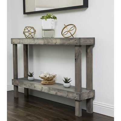 newest 41380 f489f Union Rustic Dunlap Console Table   Products in 2019   Gray ...