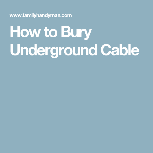 How to Bury Underground Cable | Bury, Cable and Electrical wiring
