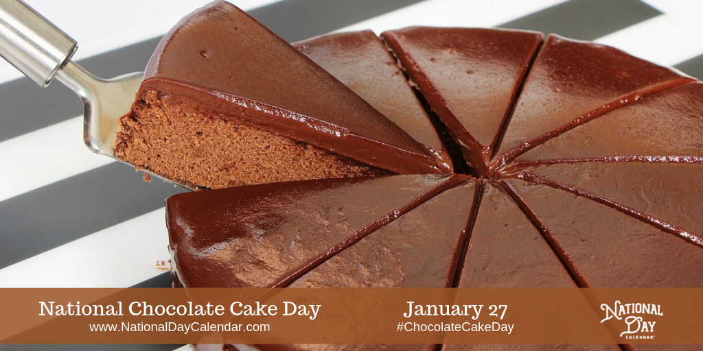 January 27 2019 National Chocolate Cake Day Chocolate Cheesecake Recipes National Chocolate Cake Day Tasty Chocolate Cake