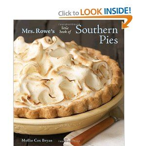 Mrs. Rowe's Little Book of Southern Pies: Mollie Cox Bryan, Mrs. Rowe's Restaurant and Bakery: 9781580089807: Amazon.com: Books