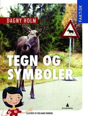 """""""Tegn og symboler"""" av Dagny Holm"""