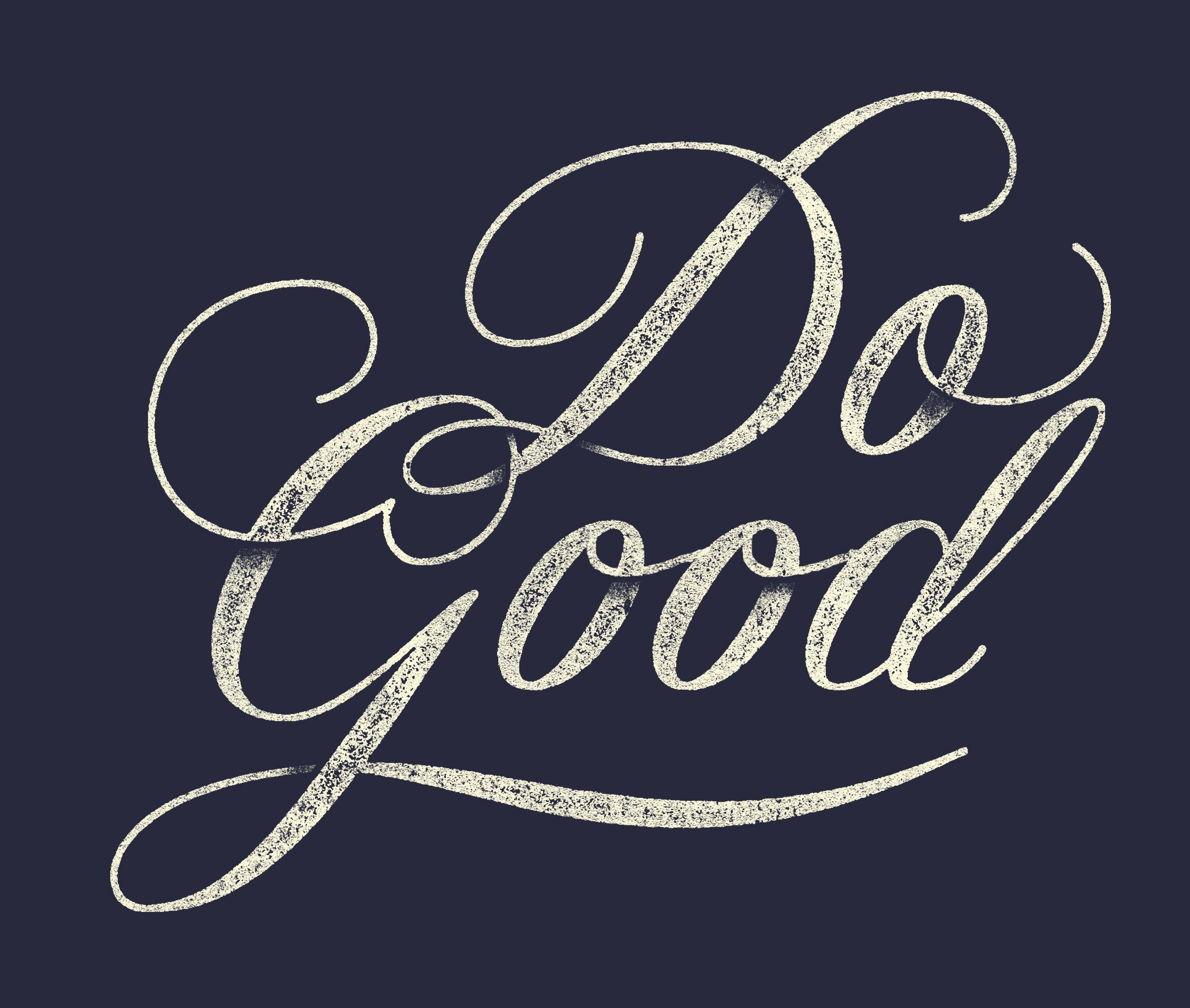 Do Good by Zachary Smith [ typography ] Pinterest
