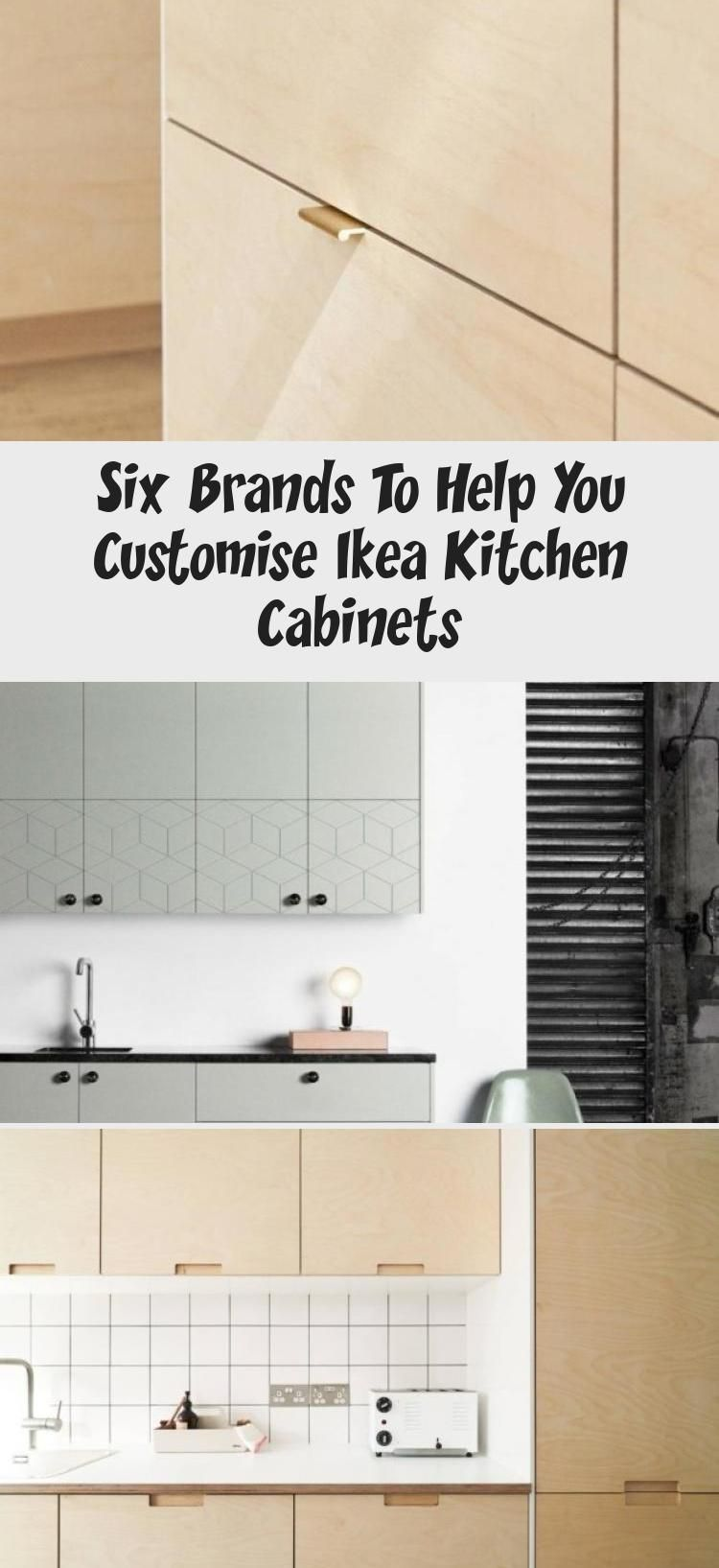 Six Brands To Help You Customise Ikea Kitchen Cabinets Ikea Kitchen Ikea Kitchen Cabinets Kitchen Cabinets