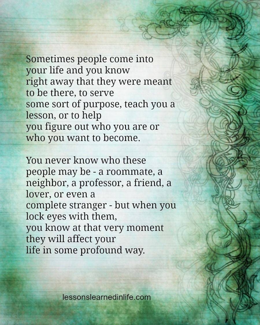 Sometimes people come into your life and you know right ...