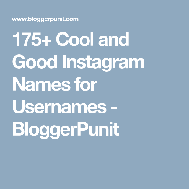 175+ Cool and Good Instagram Names for Usernames | inovation | Good