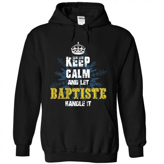 08032103 Keep Calm and Let BAPTISTE Handle It #name #beginB #holiday #gift #ideas #Popular #Everything #Videos #Shop #Animals #pets #Architecture #Art #Cars #motorcycles #Celebrities #DIY #crafts #Design #Education #Entertainment #Food #drink #Gardening #Geek #Hair #beauty #Health #fitness #History #Holidays #events #Home decor #Humor #Illustrations #posters #Kids #parenting #Men #Outdoors #Photography #Products #Quotes #Science #nature #Sports #Tattoos #Technology #Travel #Weddings #Women