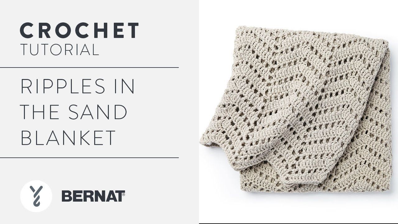 Video for the blanket.How to Crochet a Blanket: Ripples in the Sand ...