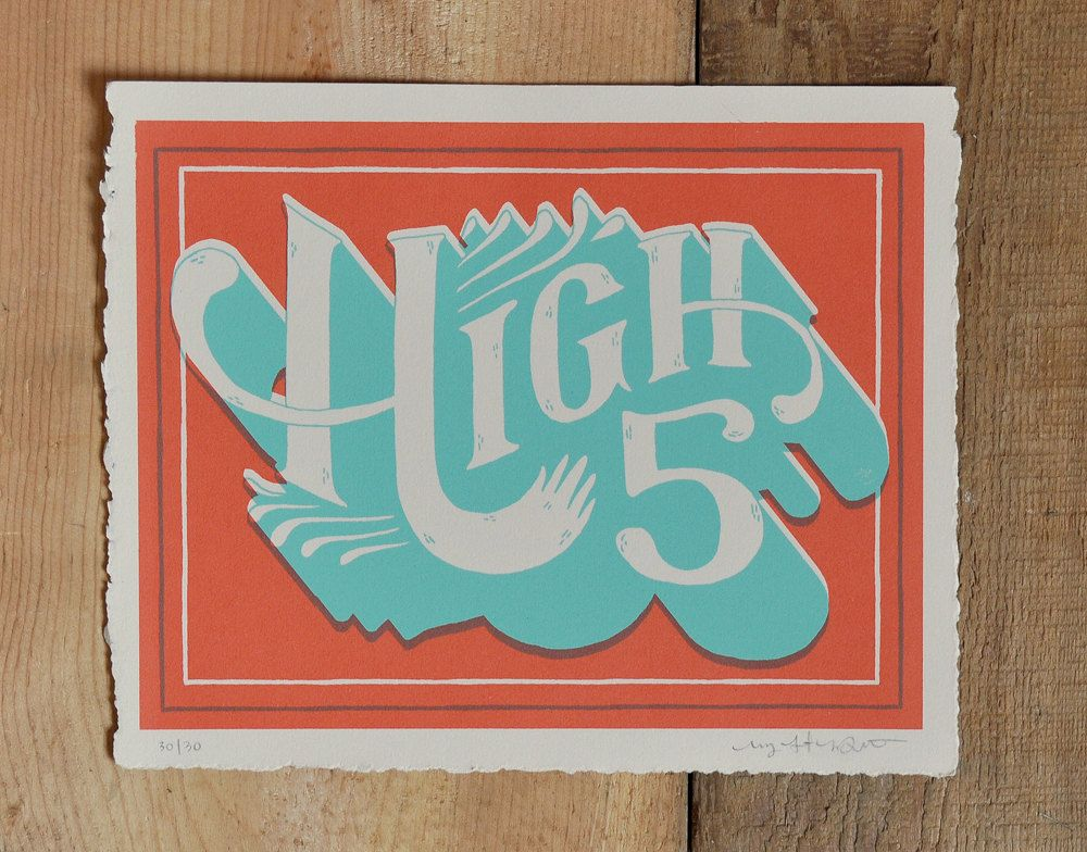 High 5, hand screen printed by Mary Kate McDevitt