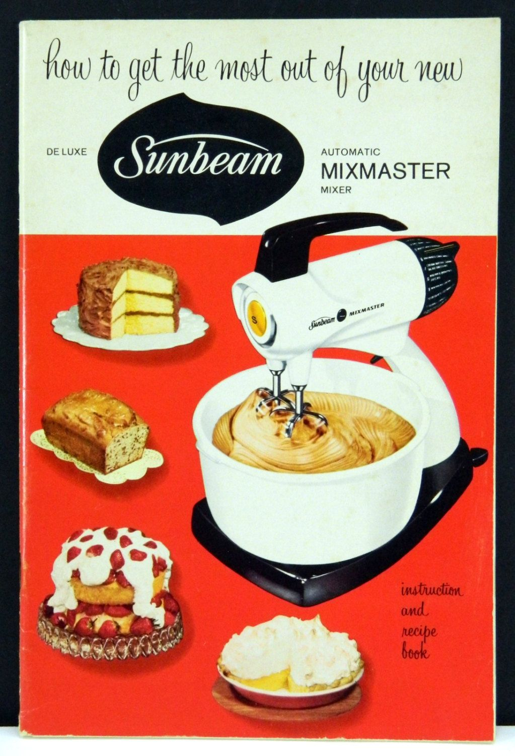 How To Get The Most Out Of Your New Sunbeam Mixmaster Mixer 1957 Manual  Recipes 15736
