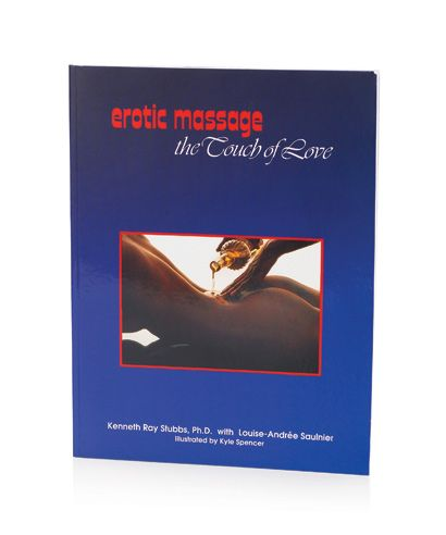 Erotic Massage Is A Perfect Way To Enjoy Foreplay And This Illustrated Step By Step Erotic Massage Book Helps You Become A Master Of Massage