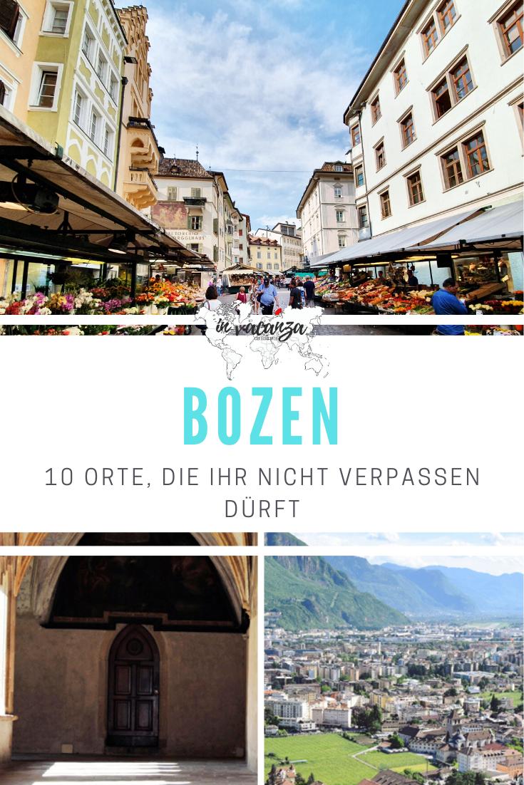 10 Orte, die ihr euch bei einem Kurztrip in Bozen