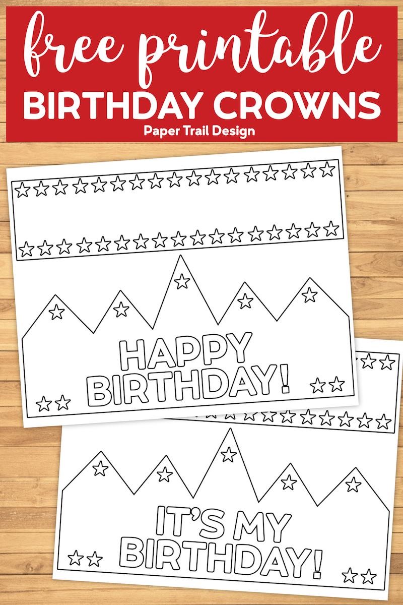 Free Printable Happy Birthday Crown Paper Trail Design Diy Birthday Crown Happy Birthday Crown Free Printable Birthday Cards [ 1200 x 800 Pixel ]