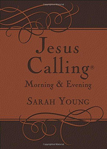 Jesus Calling Morning and Evening Devotional: Sarah Young: 9780718040154: Amazon.com: Books