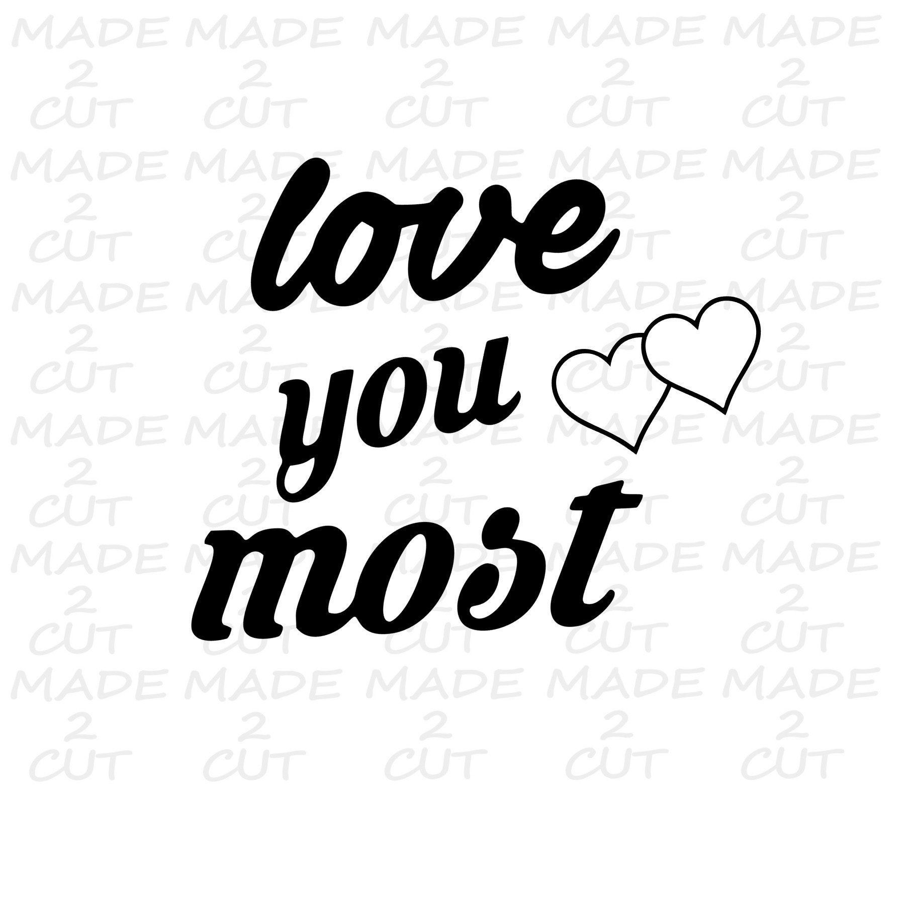 Download Quote Svg, Love You Most Svg, Silhouette Studio Design ...