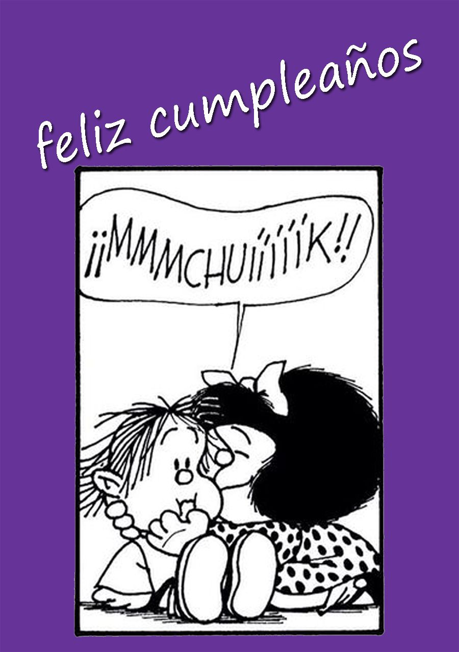 Mensajes de feliz cumpleanos mafalda