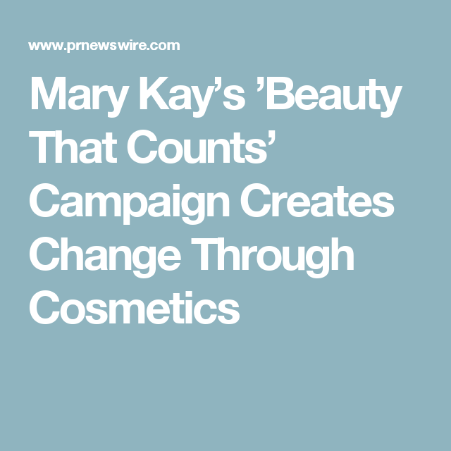 Mary Kay's 'Beauty That Counts' Campaign Creates Change Through Cosmetics