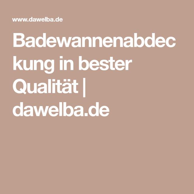 Badewannenabdeckung In Bester Qualitat Dawelba De Wohnen