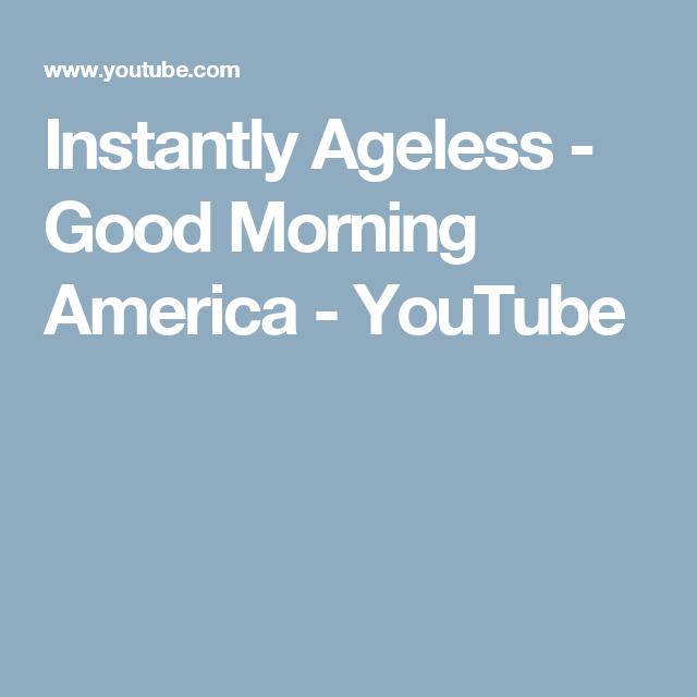 Instantly Ageless Good Morning America Youtube Instantly Ageless Ageless Good Morning America
