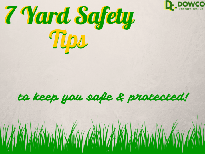 7 Yard Safety Tips Dowco Enterprises, Inc. Yard safety