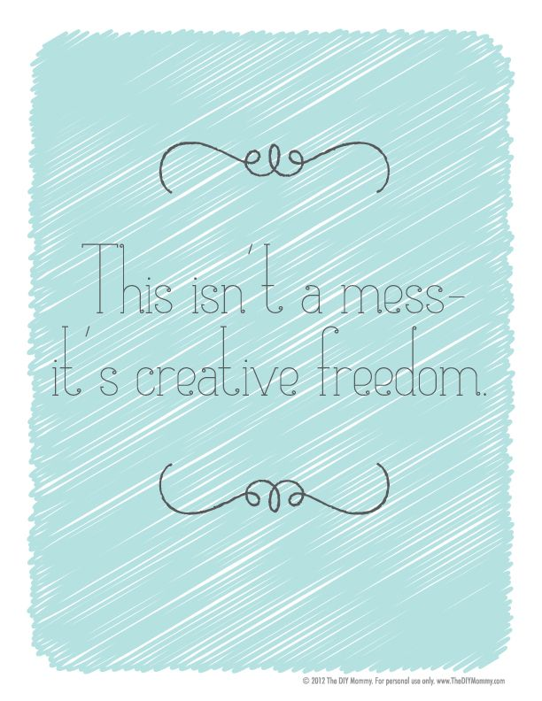 This Isn T A Mess It S Creative Freedom Free Printable Artwork The Diy Mommy Sewing Quotes Craft Quotes Quilting Quotes