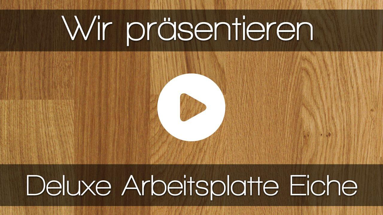 Erfahren Sie Mehr Uber Deluxe Arbeitsplatten Aus Eiche In Unserem Video Eiche Deluxe Kuchenarbeitsplatte Holz Vi Arbeitsplatte Eiche Arbeitsplatte Eiche