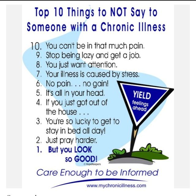 Number 10......absolutely. It's a rare disorder that not many people have. You DON'T know, so don't tell me I'm not in pain.
