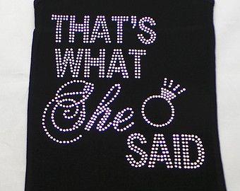 thats what she said shirt. Bridal Gift. thats what she said Shirt. Bride T-Shirt Top. Bachelorette Party. thats what she said V-Neck.