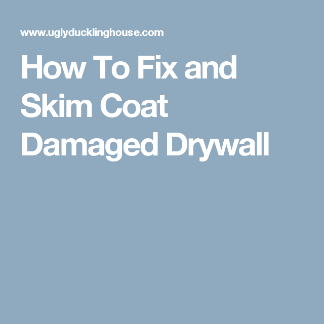 How To Fix And Skim Coat Damaged Drywall