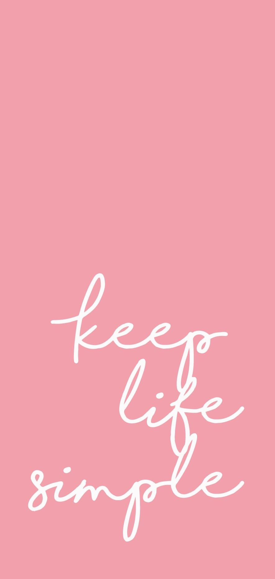 Keep Life Simple Phone Wallpaper Pink Simple Phone Wallpapers Simple Wallpapers