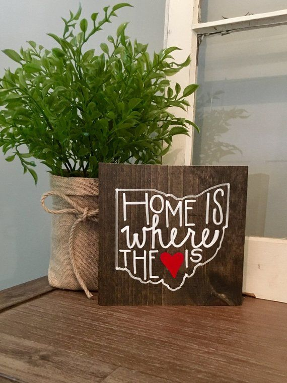 Ohio Home Is Where The Heart Is Solid Wood Sign Various Sizes Available