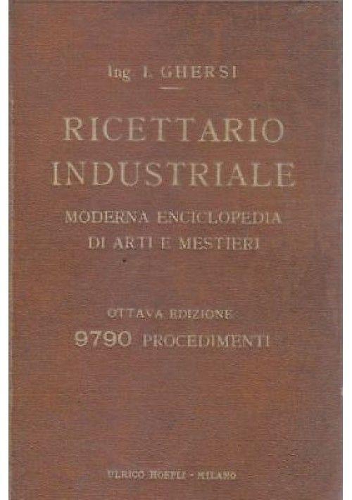 Ricettario Industriale Di Italo Ghersi 1921 Ulrico Hoepli Editore Manuali Libri Di Scienze Industriale Manuale
